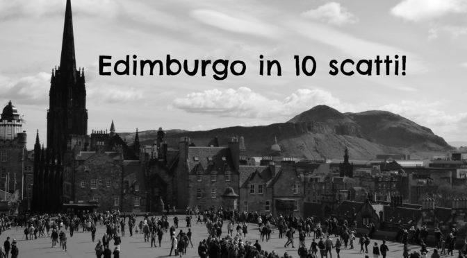 Edimburgo in 10 scatti