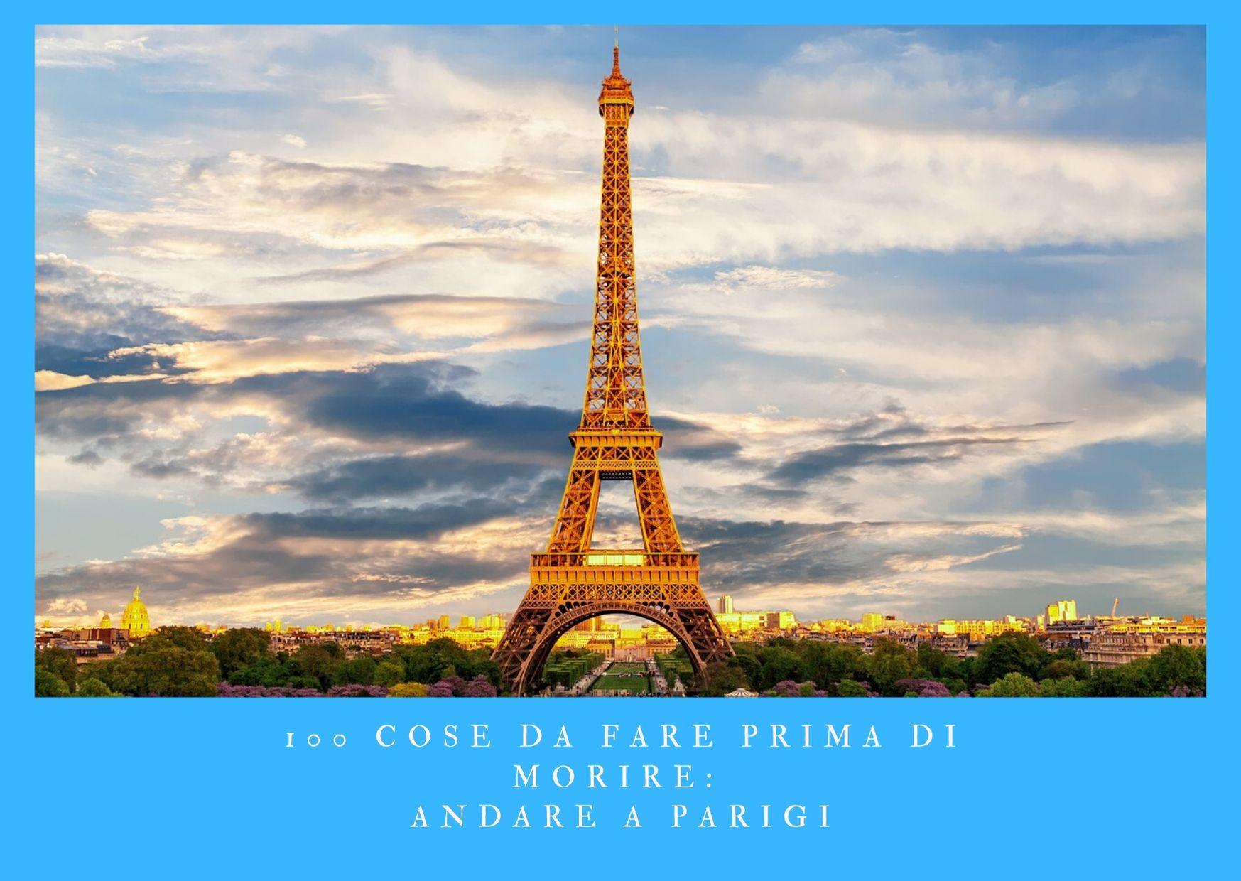 100 cose da fare prima di morire - andare a Parigi