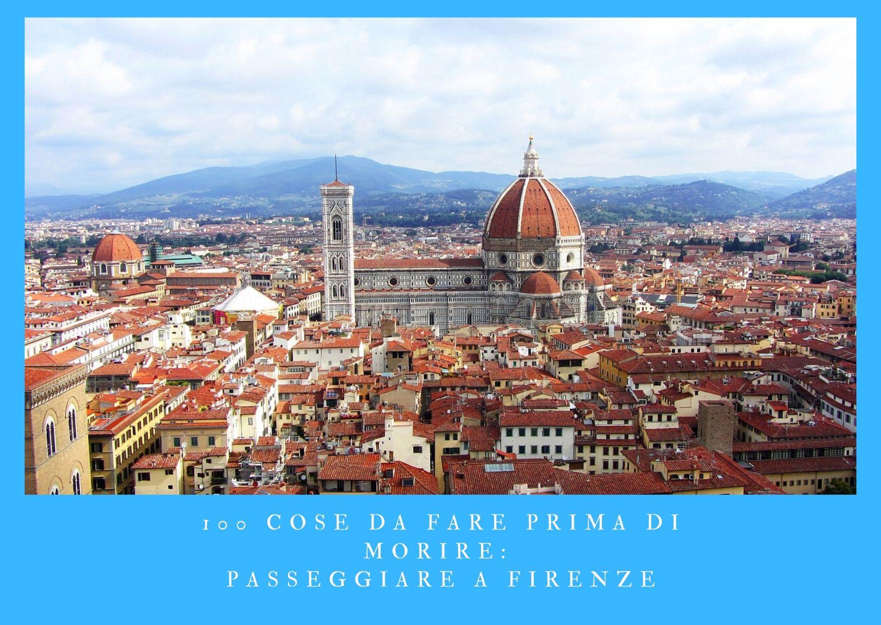 100 cose da fare prima di morire - passeggiare a Firenze