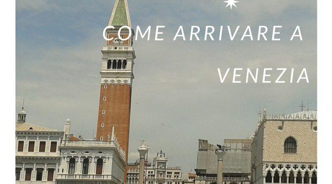 Come arrivare a Venezia: auto, treno o aereo