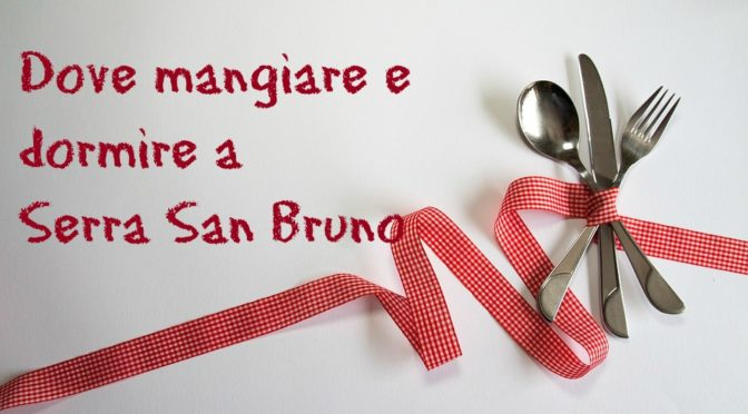 Dove mangiare e dormire a Serra San Bruno