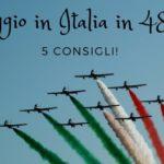 Dove andare in Italia in 2 giorni: 5 consigli