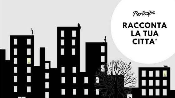 Il progetto RACCONTA LA TUA CITTA' prende nuova vita!