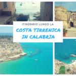 Itinerario della Costa Tirrenica in Calabria: da Pizzo a Reggio Calabria