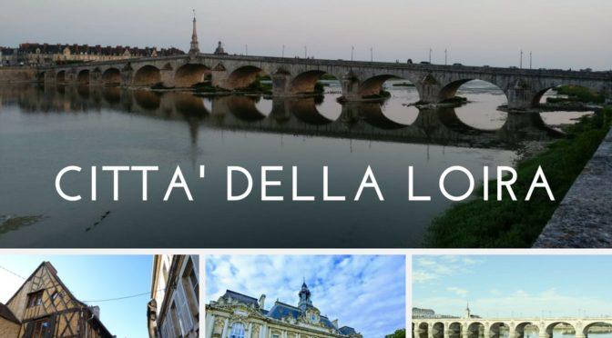 5 città della Loira da visitare: da Bourges ad Angers